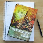 Strategy Safari – The complete guide through the wilds of strategic management